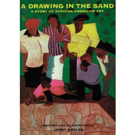 A Drawing in the Sand: The Story of African American Art