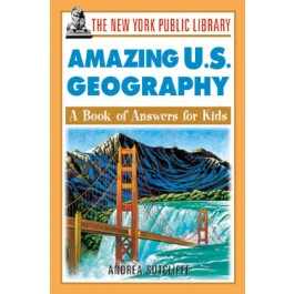 Amazing U.S. Geography: A Book of Answers for Kids