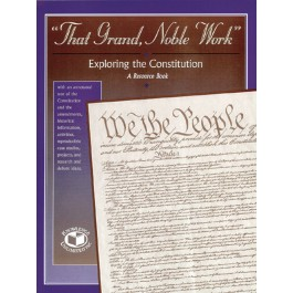 """That Grand, Noble Work"": Exploring the Constitution"