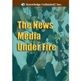 The News Media Under Fire