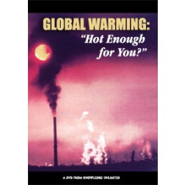 """Global Warming: """"Hot Enough for You?"""""""