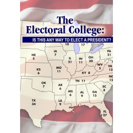 The Electoral College: Is This Any Way to Elect a President?