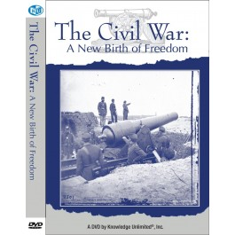 "The Civil War: ""A New Birth of Freedom"""