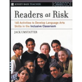 READERS AT RISK: 160 Activities to Develop Language Arts Skills in the Classroom