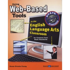 Using Web-Based Tools in the English Language Arts Classroom for CCSS