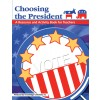 Choosing The President : A Resource and Activity Book for Teachers