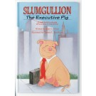 Slumgullion, the Executive Pig