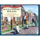 Revolutionary War Days: Discovery the Past with Exciting Projects, Games, Activities, and Recipes