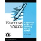 Writers Write: A Resource Guide for Teaching Young Writers