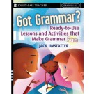 Got Grammar: Ready-to-Use Lessons and Activities That Make Grammar Fun