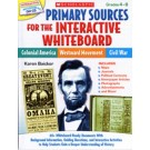 Primary Sources for the Interactive Whiteboard: Colonial America, Westward Movement, Civil War