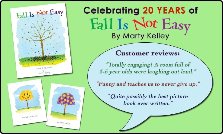 Celebrating 20 years of the book Fall Is Not Easy by Marty Kelley. Customers say 'Totally engaging! A room full of 3-5 year olds were laughing out loud.', 'Funny and teaches us to never give up.', 'Quite possibly the best picture book ever written.'